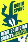 Dead Politician Society by Robin Spano