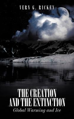 The Creation and the Extinction: Global Warming and Ice