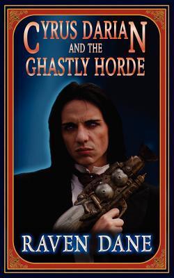 Cyrus Darian and the Ghastly Horde (Cyrus Darian #2)