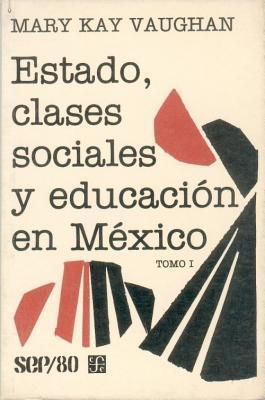 Estado, Clases Sociales y Educacion En Mexico, I