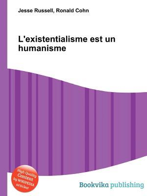 L'Existentialisme Est Un Humanisme