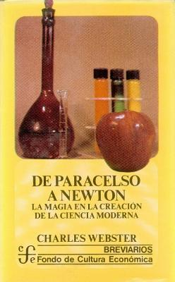 From paracelsus to newton magic and the making of modern science by from paracelsus to newton magic and the making of modern science by charles webster fandeluxe Image collections