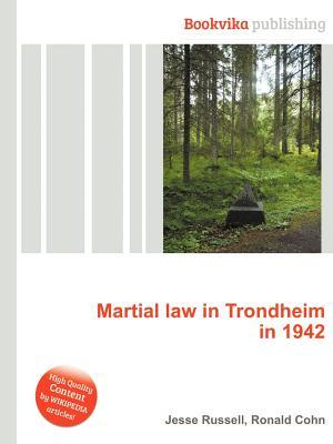 Martial Law in Trondheim in 1942