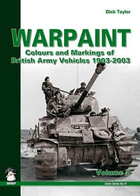 Warpaint, Volume II: Colours and Markings of British Army Vehicles 1903-2003