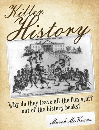 Killer History: Why do they leave all the fun stuff out of the history books?