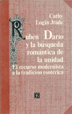 Ruben Dario Y La Busqueda Romantica De La Unidad