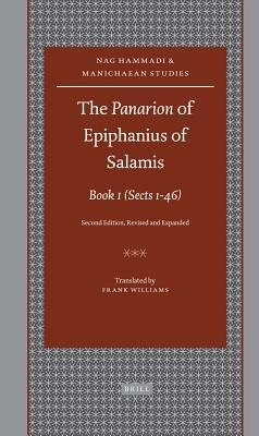 The Panarion of Epiphanius of Salamis: Book I: (sects 1-46) Second Edition, Revised and Expanded