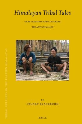 Himalayan Tribal Tales: Oral Tradition and Culture in the Apatani Valley
