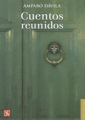 Cuentos reunidos by Amparo Dávila