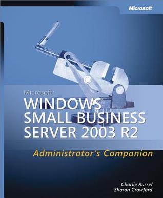 Microsoft(r) Windows(r) Small Business Server 2003 R2 Administrator's Companion