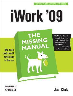 iWork '09: The Missing Manual: The Missing Manual