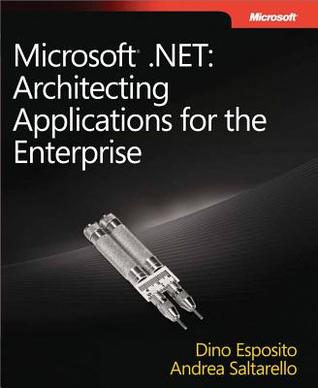 Microsoft(r) .Net: Architecting Applications for the Enterprise: Architecting Applications for the Enterprise
