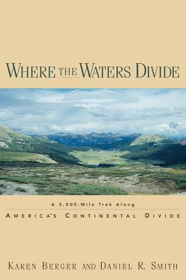 where-the-waters-divide-a-3-000-mile-trek-along-america-s-continental-divide
