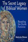 The Secret Legacy of Biblical Women