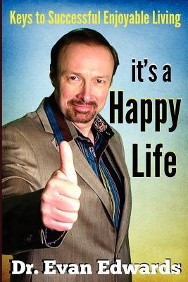 It's a Happy Life by Evan Edwards