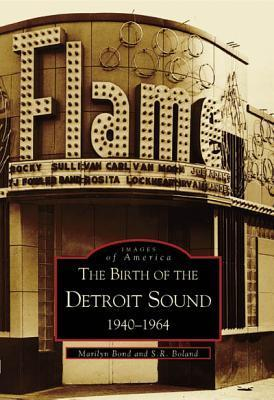 The Birth of the Detroit Sound: 1940-1964