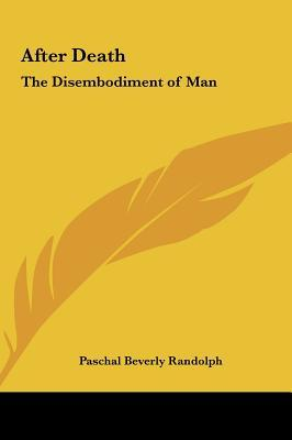 After Death: The Disembodiment of Man