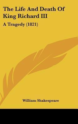 The Life and Death of King Richard III: A Tragedy (1821)