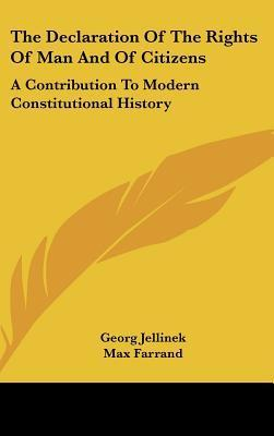 The Declaration of the Rights of Man and of Citizens: A Contribution to Modern Constitutional History