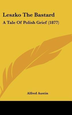 Leszko the Bastard: A Tale of Polish Grief (1877)
