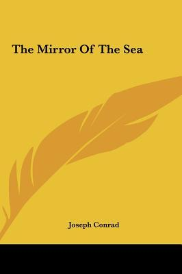 The Mirror of the Sea the Mirror of the Sea