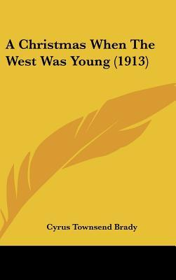 A Christmas When the West Was Young (1913)