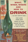 What, When, Where And How To Drink