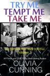 Try Me, Tempt Me, Take Me by Olivia Cunning