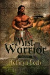Mist Warrior   (Legacy of the Mist Clans #1)