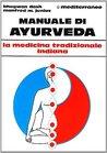 Manuale di Ayurveda: la medicina tradizionale indiana