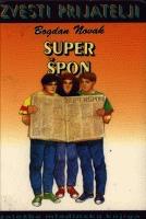 Super špon (Zvesti prijatelji, #8)