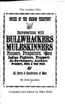 Voices of the Oregon Territory Conversations With Bullwhackers,Muleskinners,Pioneers, Prospectors, 49Ers, Indian Fighters
