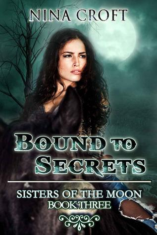 Bound to Secrets (Sisters of the Moon #3)