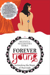 Forever Young: Unleashing the Magic of Ayurveda