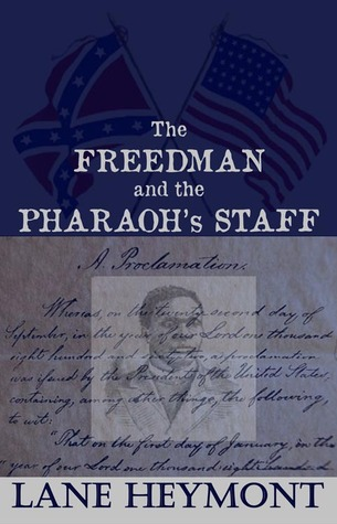The Freedman and the Pharaoh's Staff by Lane Heymont