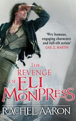 The Revenge of Eli Monpress (The Legend of Eli Monpress, #4-5)