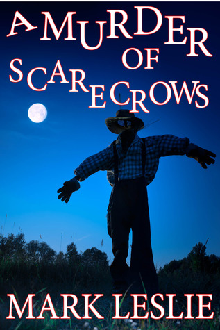 A Murder of Scarecrows: A Short Story by Mark Leslie