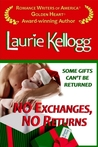 No Exchanges, No Returns by Laurie Kellogg