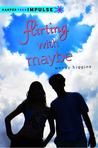 Flirting with Maybe by Wendy Higgins