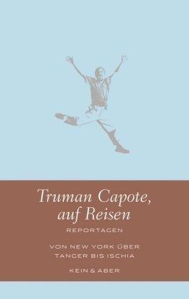 Truman Capote auf Reisen: Reportagen