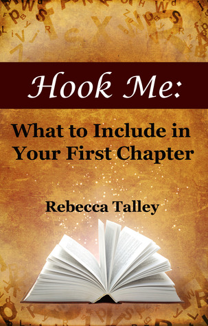 Hook Me: What to Include in Your First Chapter