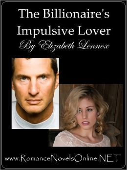 The Billionaires Impulsive Lover (The Si...
