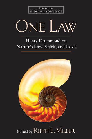 One Law: Henry Drummond on Nature's Law, Spirit, and Love