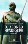 D. Afonso Henriques by Diogo Freitas do Amaral