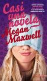 Casi una novela by Megan Maxwell