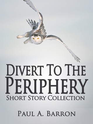Divert To The Periphery, Short Story Collection