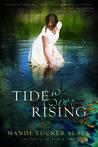 Tide Ever Rising by Mandi Tucker Slack