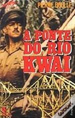 Ebook A Ponte do Rio Kwai (Guerra & Espionagem #9) by Pierre Boulle DOC!