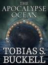 The Apocalypse Ocean (Xenowealth #4)