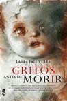 Gritos antes de morir by Laura Falcó Lara